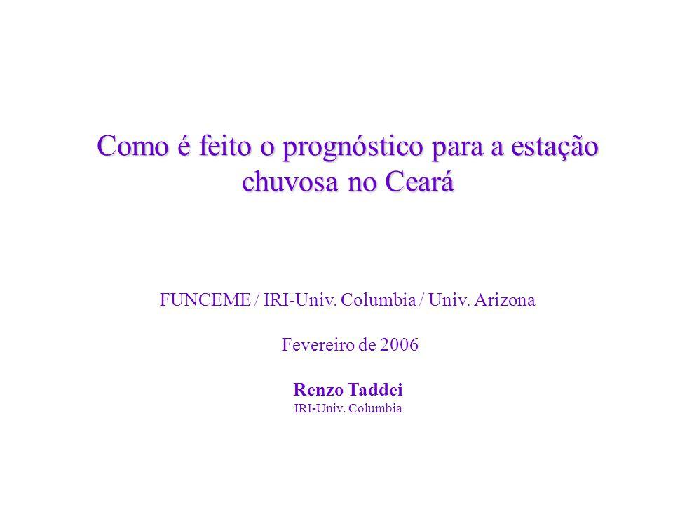Como é feito o prognóstico para a estação chuvosa no Ceará FUNCEME / IRI-Univ.