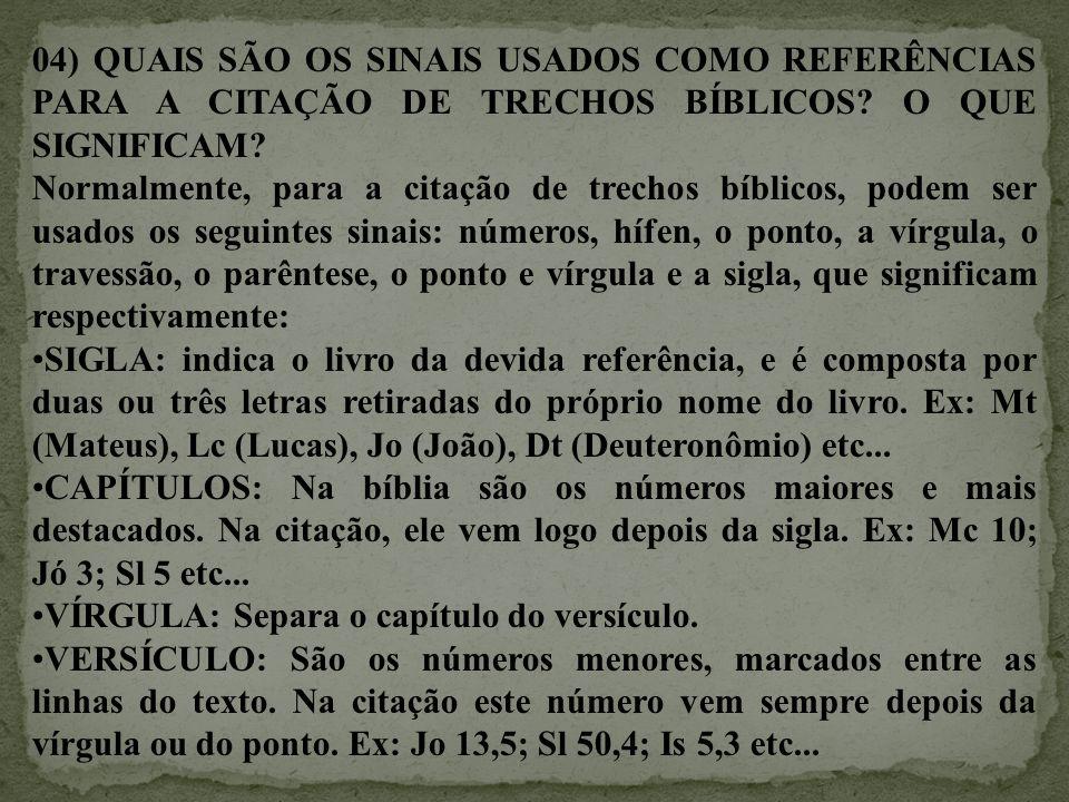04) QUAIS SÃO OS SINAIS USADOS COMO REFERÊNCIAS PARA A CITAÇÃO DE TRECHOS BÍBLICOS O QUE SIGNIFICAM