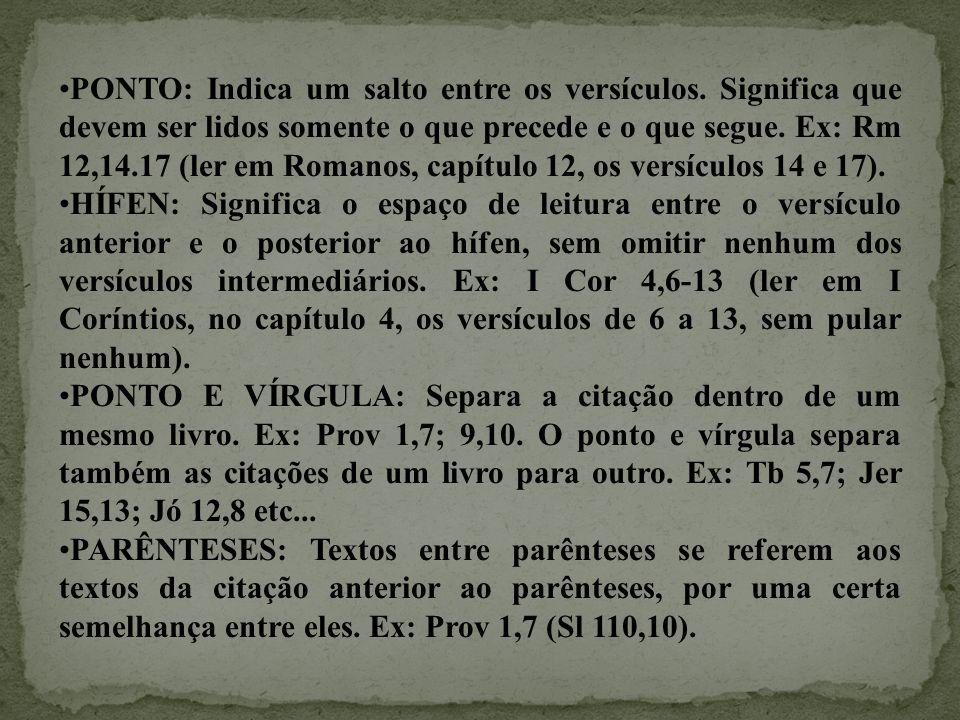 PONTO: Indica um salto entre os versículos