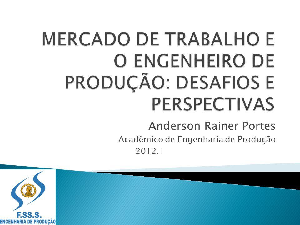 Anderson Rainer Portes Acadêmico de Engenharia de Produção 2012.1