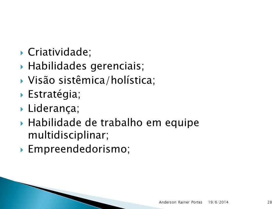 Habilidades gerenciais; Visão sistêmica/holística; Estratégia;