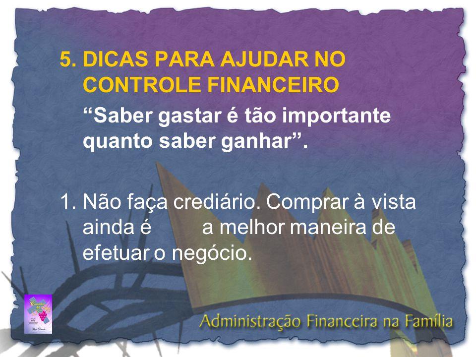 5. DICAS PARA AJUDAR NO CONTROLE FINANCEIRO