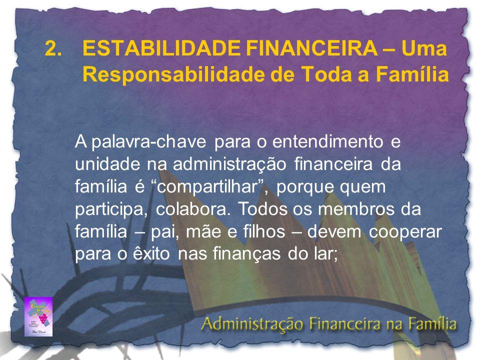 2. ESTABILIDADE FINANCEIRA – Uma Responsabilidade de Toda a Família