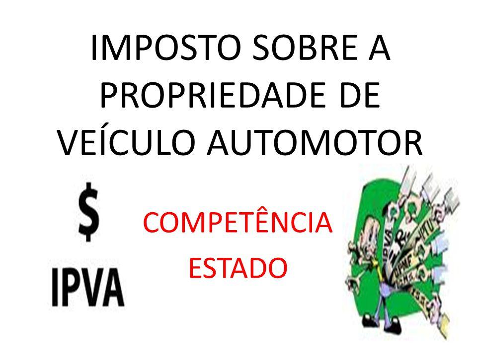 IMPOSTO SOBRE A PROPRIEDADE DE VEÍCULO AUTOMOTOR