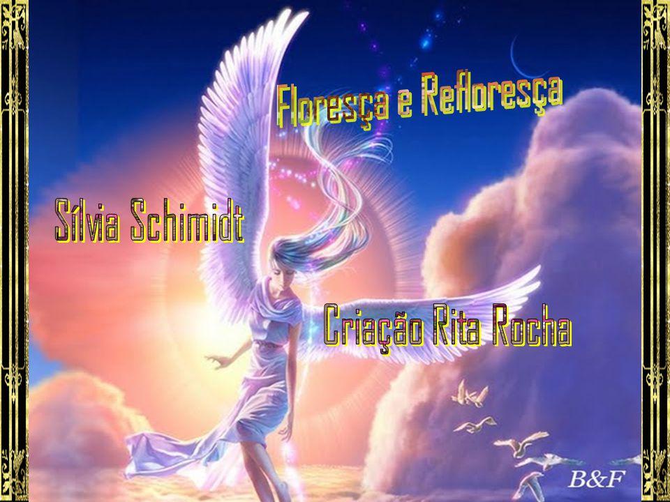 Floresça e Refloresça Sílvia Schimidt Criação Rita Rocha