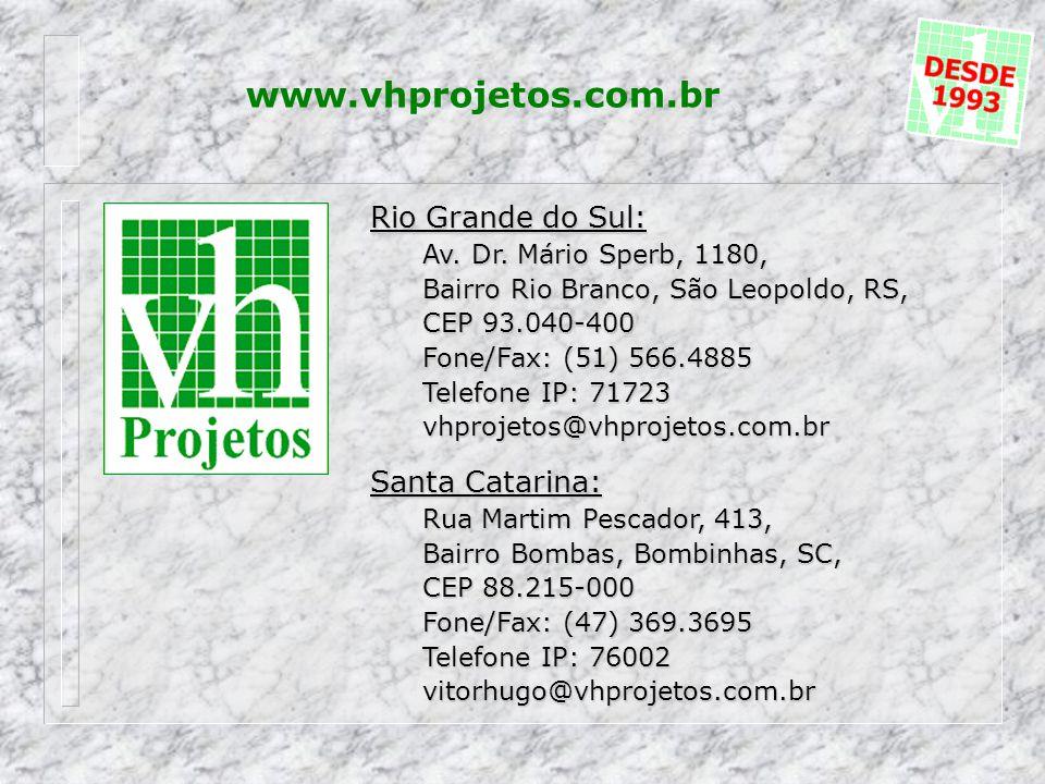 www.vhprojetos.com.br Rio Grande do Sul: Santa Catarina: