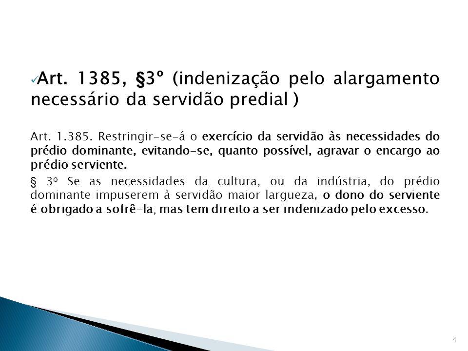 Art. 1385, §3º (indenização pelo alargamento necessário da servidão predial )