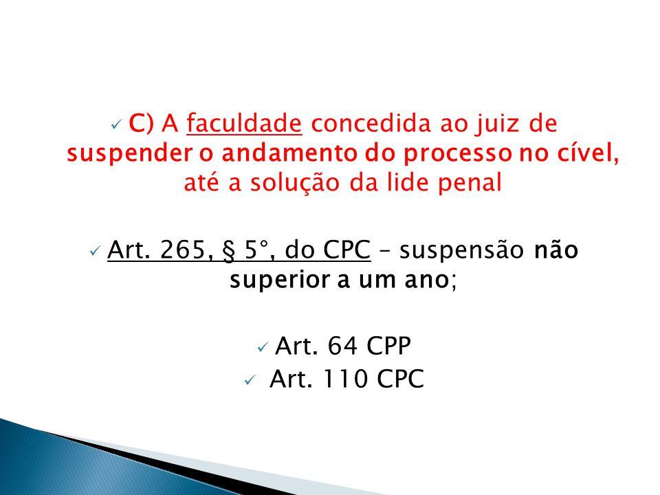 Art. 265, § 5°, do CPC – suspensão não superior a um ano;