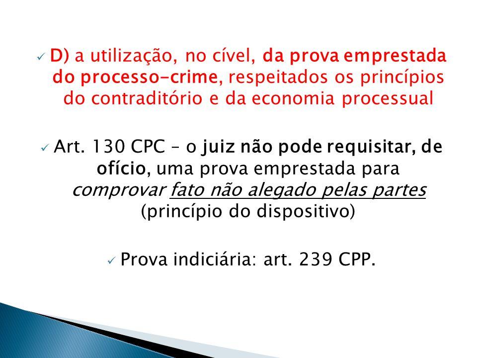 Prova indiciária: art. 239 CPP.