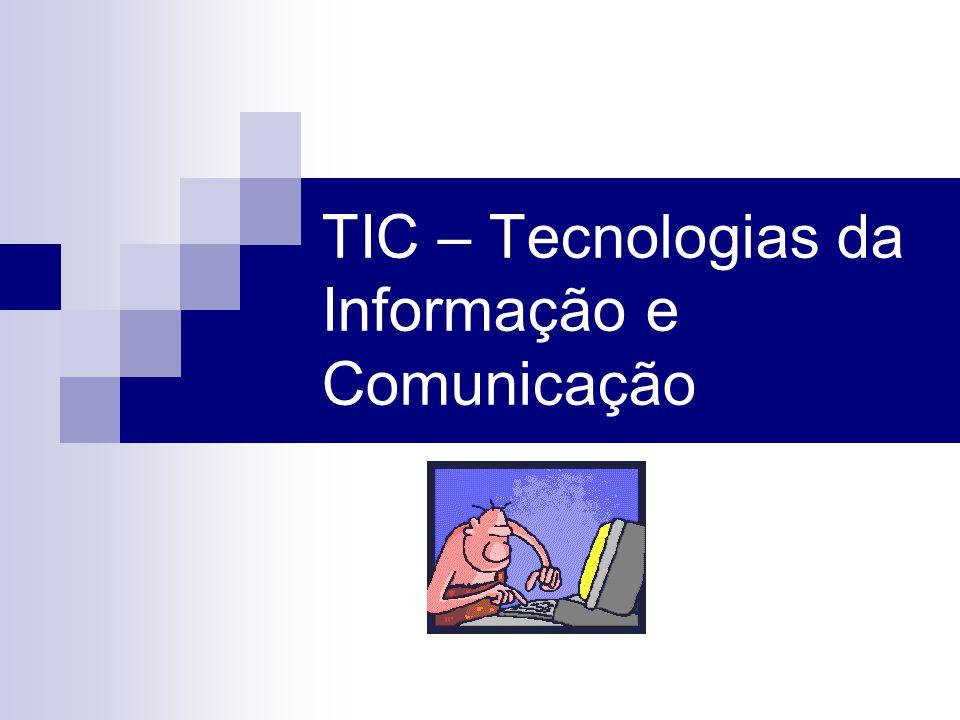 TIC – Tecnologias da Informação e Comunicação