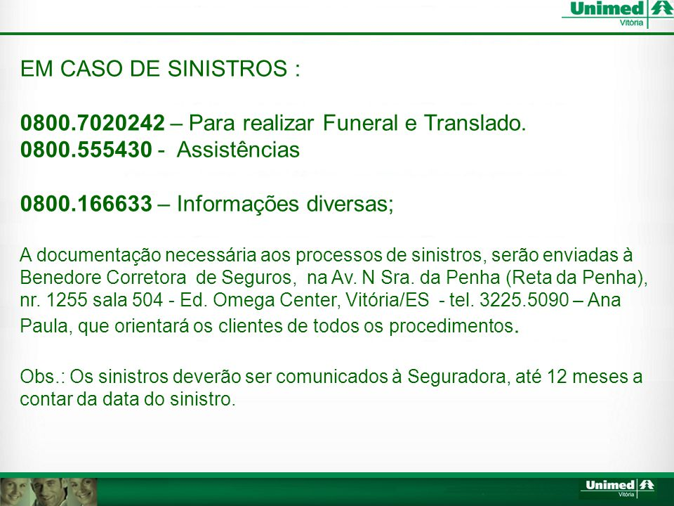 0800.7020242 – Para realizar Funeral e Translado.