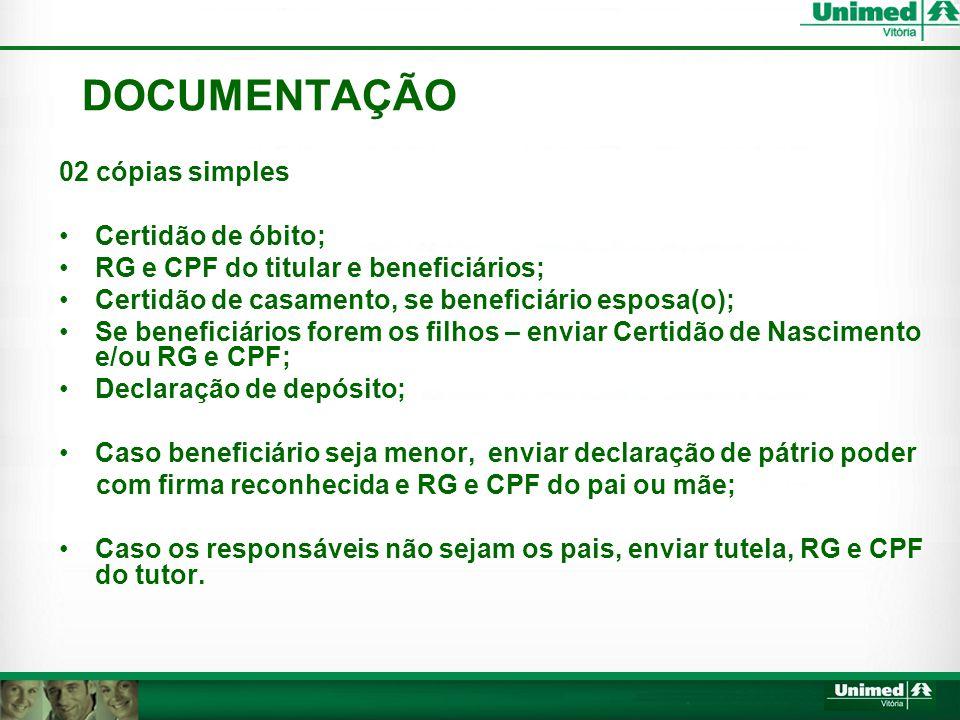 DOCUMENTAÇÃO 02 cópias simples Certidão de óbito;
