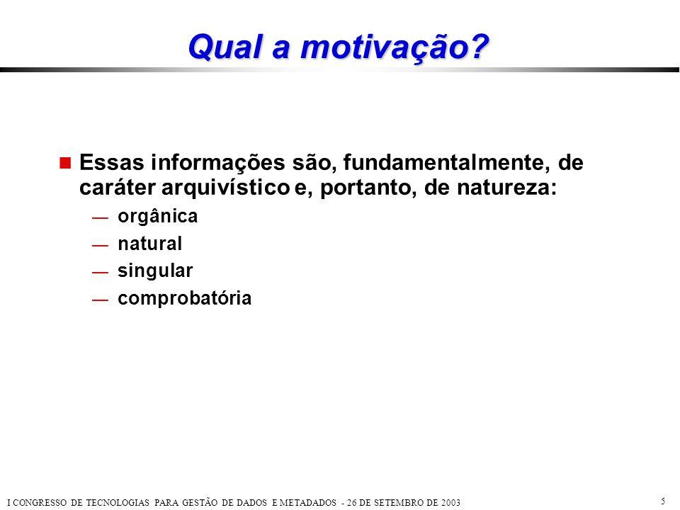 Qual a motivação Essas informações são, fundamentalmente, de caráter arquivístico e, portanto, de natureza: