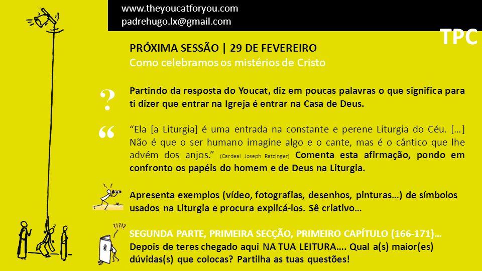 TPC TPC PRÓXIMA SESSÃO | 29 DE FEVEREIRO