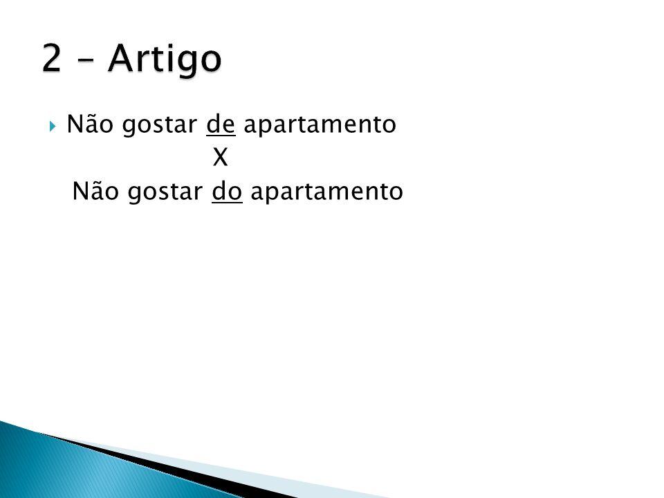 2 – Artigo Não gostar de apartamento X Não gostar do apartamento