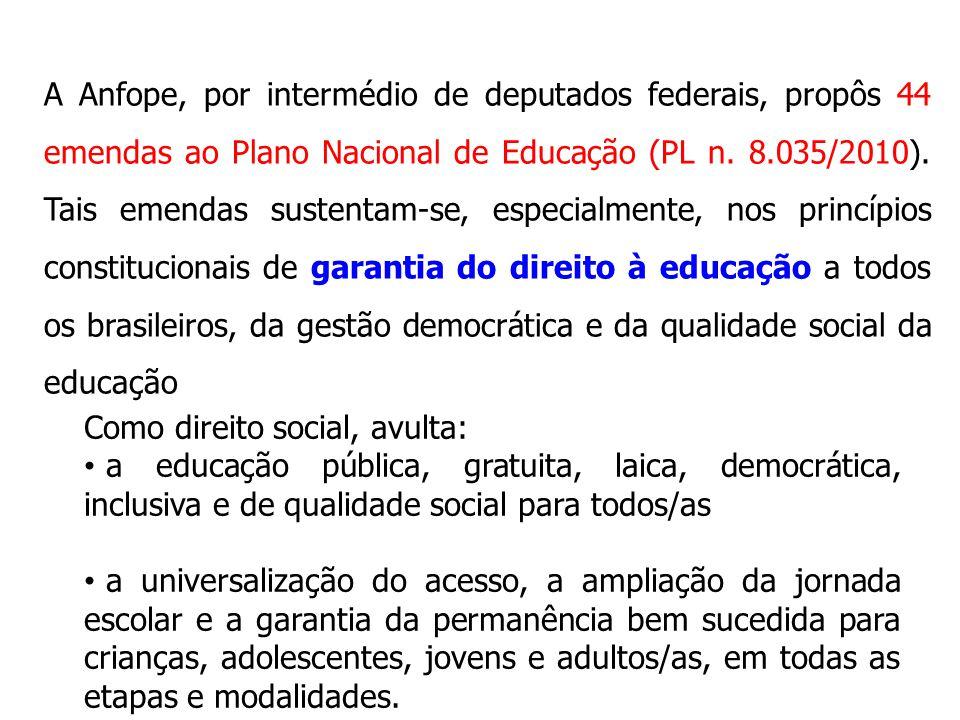 A Anfope, por intermédio de deputados federais, propôs 44 emendas ao Plano Nacional de Educação (PL n. 8.035/2010). Tais emendas sustentam-se, especialmente, nos princípios constitucionais de garantia do direito à educação a todos os brasileiros, da gestão democrática e da qualidade social da educação