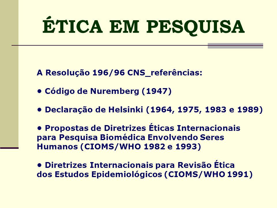 ÉTICA EM PESQUISA A Resolução 196/96 CNS_referências: