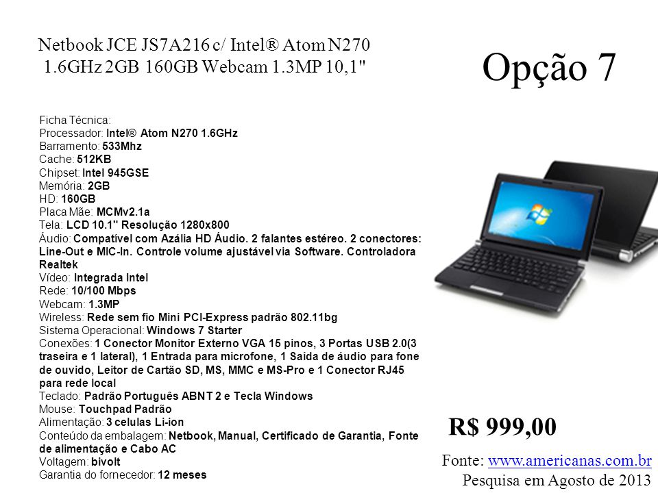 Netbook JCE JS7A216 c/ Intel® Atom N270 1. 6GHz 2GB 160GB Webcam 1