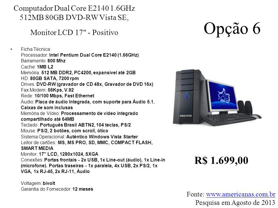 Computador Dual Core E2140 1.6GHz 512MB 80GB DVD-RW Vista SE, Monitor LCD 17 - Positivo