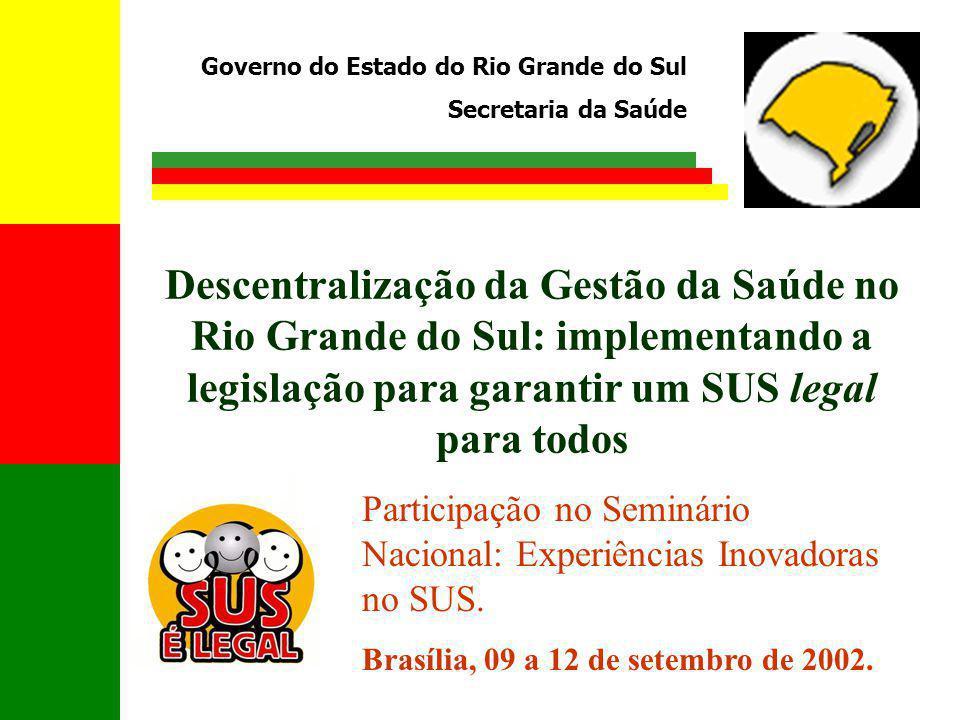 Descentralização da Gestão da Saúde no Rio Grande do Sul: implementando a legislação para garantir um SUS legal para todos