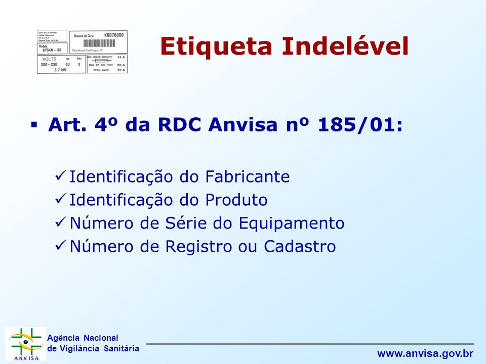 Etiqueta Indelével Art. 4º da RDC Anvisa nº 185/01: