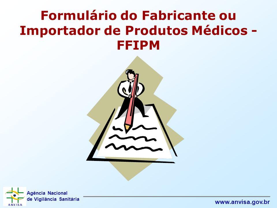 Formulário do Fabricante ou Importador de Produtos Médicos - FFIPM