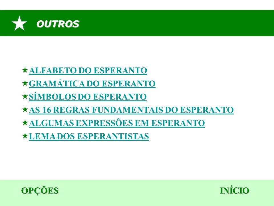 OUTROS OPÇÕES INÍCIO ALFABETO DO ESPERANTO GRAMÁTICA DO ESPERANTO