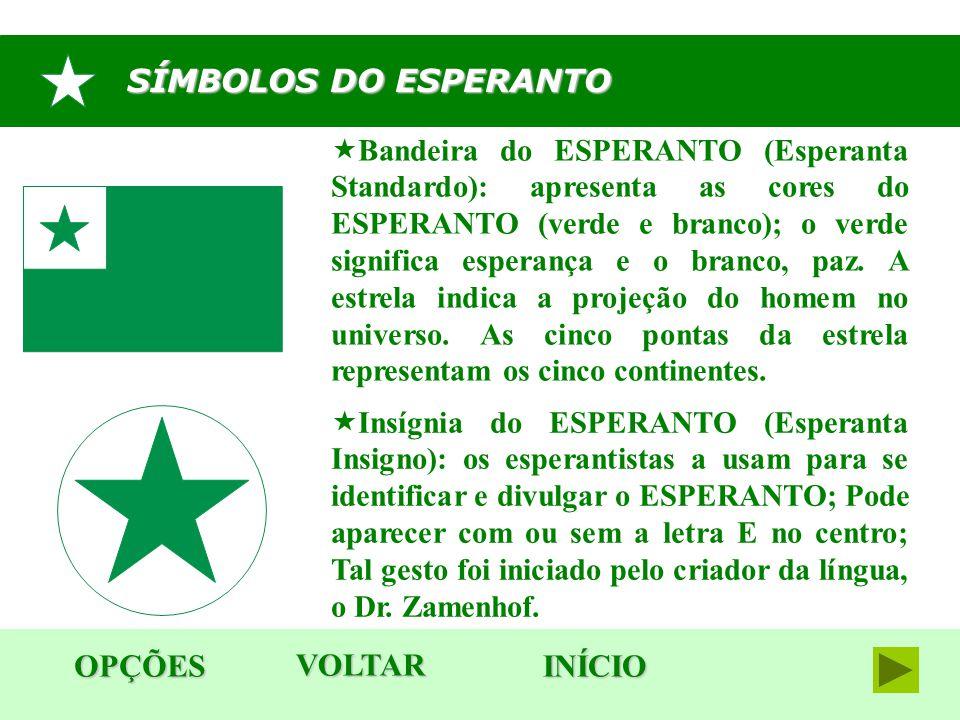 SÍMBOLOS DO ESPERANTO OPÇÕES VOLTAR INÍCIO