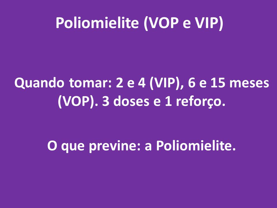 Poliomielite (VOP e VIP)