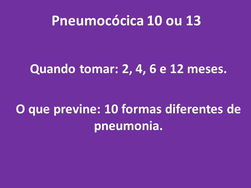 O que previne: 10 formas diferentes de pneumonia.