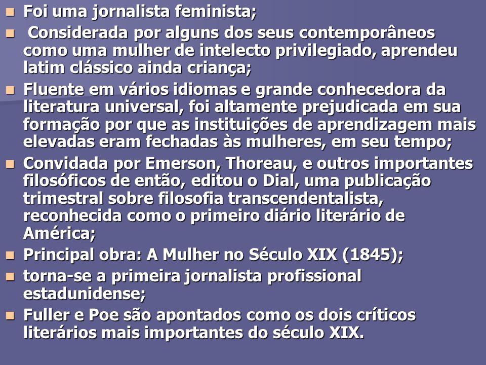 Foi uma jornalista feminista;