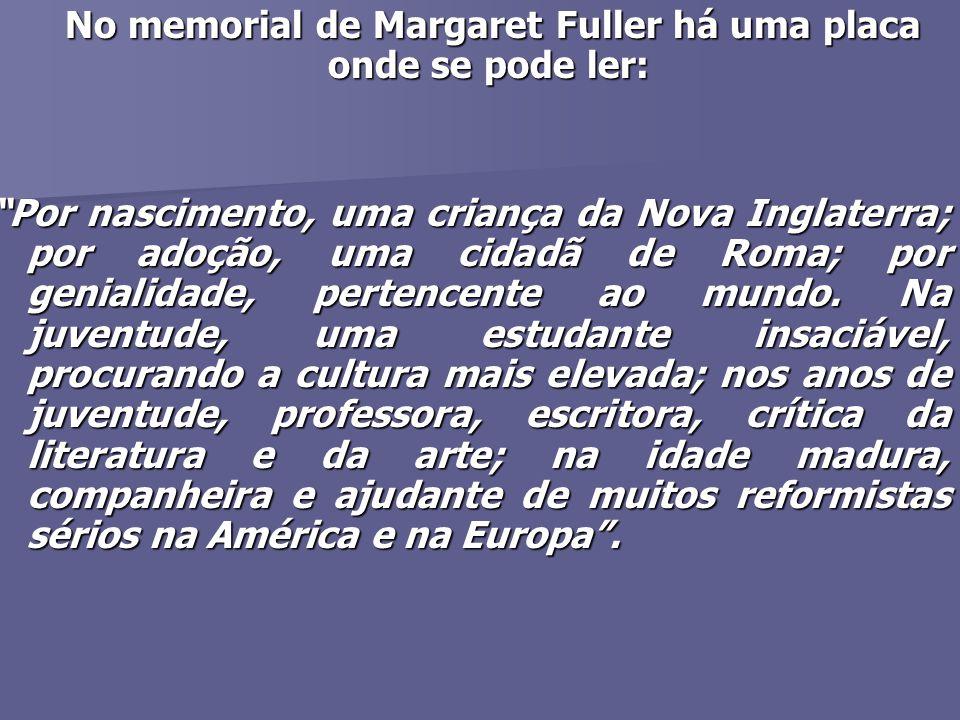 No memorial de Margaret Fuller há uma placa onde se pode ler: