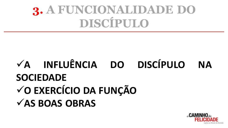 3. A FUNCIONALIDADE DO DISCÍPULO