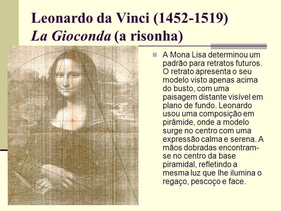 Leonardo da Vinci (1452-1519) La Gioconda (a risonha)