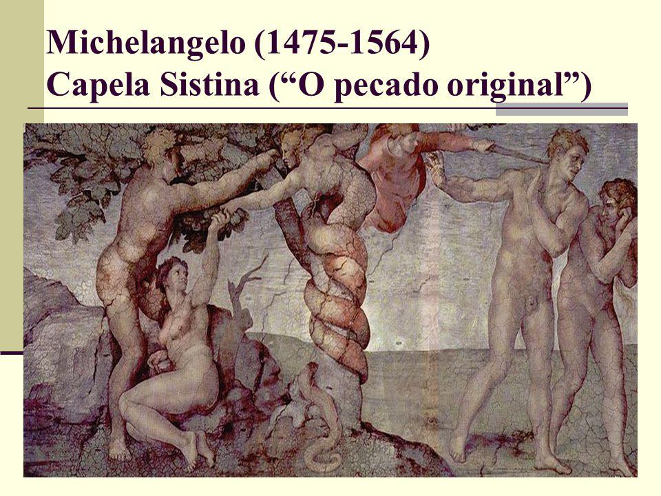 Michelangelo (1475-1564) Capela Sistina ( O pecado original )