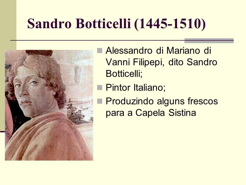 Sandro Botticelli (1445-1510) Alessandro di Mariano di Vanni Filipepi, dito Sandro Botticelli; Pintor Italiano;