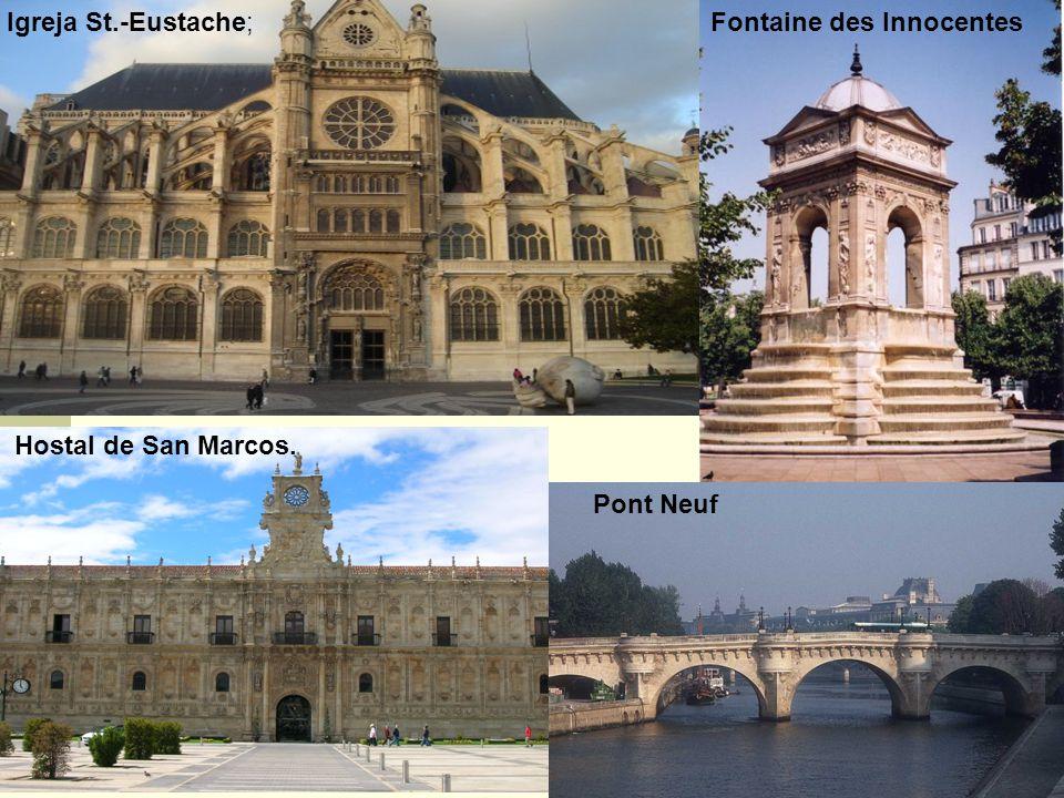 Igreja St.-Eustache; Fontaine des Innocentes Hostal de San Marcos. Pont Neuf