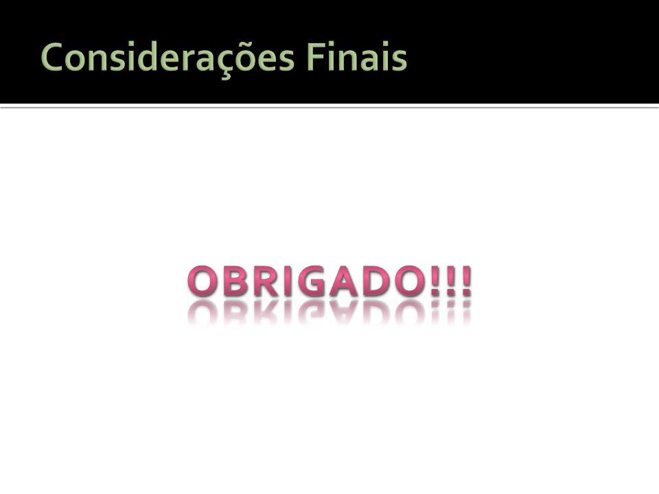Considerações Finais OBRIGADO!!!