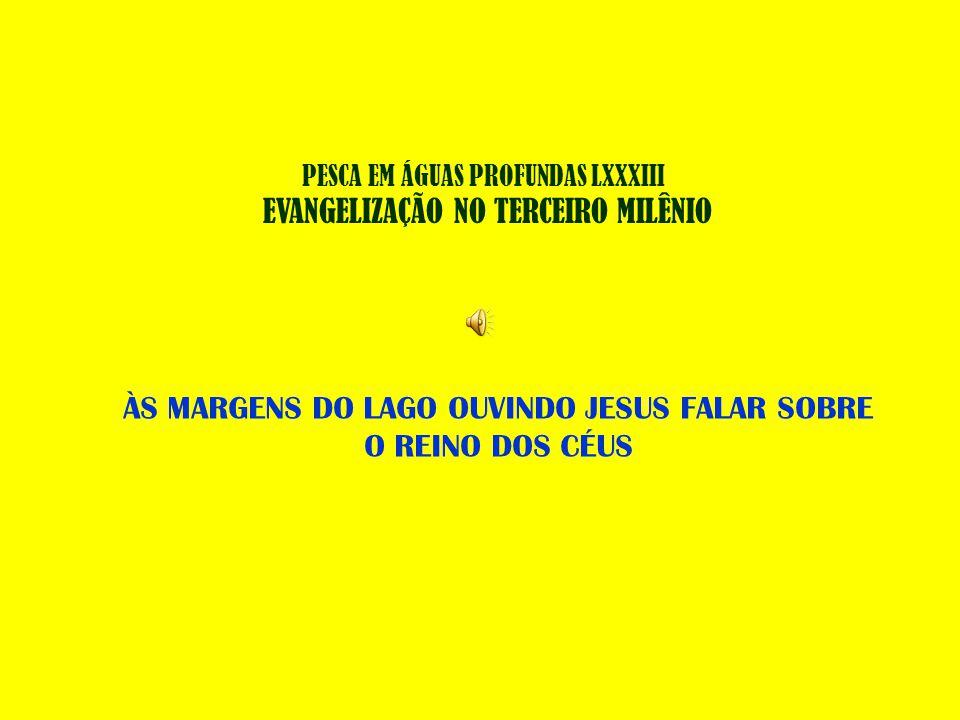 PESCA EM ÁGUAS PROFUNDAS LXXXIII EVANGELIZAÇÃO NO TERCEIRO MILÊNIO