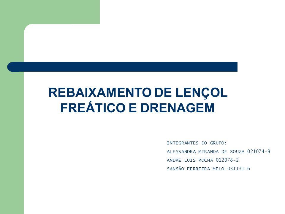 REBAIXAMENTO DE LENÇOL FREÁTICO E DRENAGEM