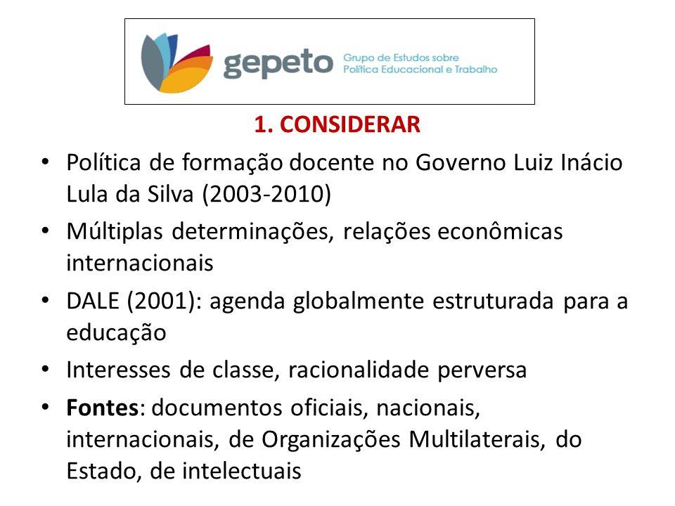 1. CONSIDERAR Política de formação docente no Governo Luiz Inácio Lula da Silva (2003-2010)