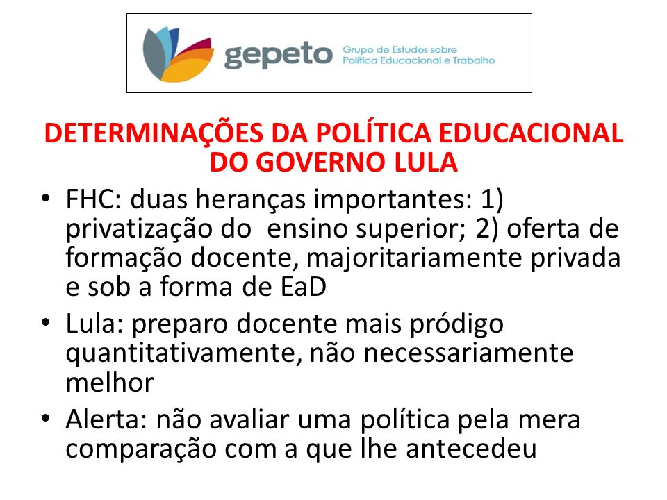 DETERMINAÇÕES DA POLÍTICA EDUCACIONAL DO GOVERNO LULA