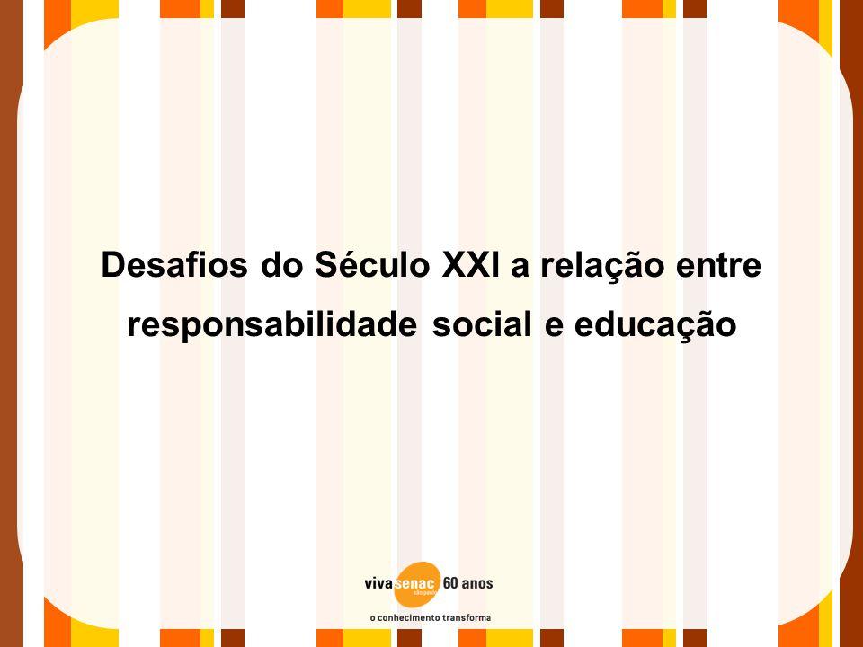Desafios do Século XXI a relação entre responsabilidade social e educação