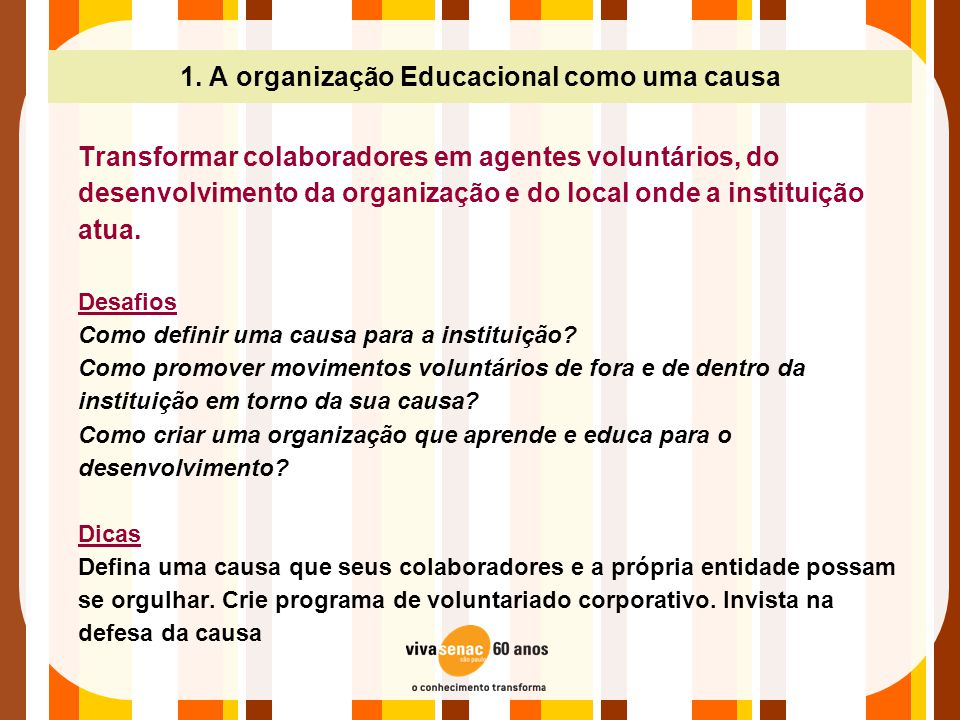 1. A organização Educacional como uma causa