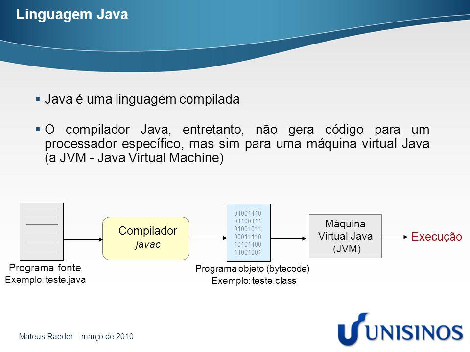 Linguagem Java Java é uma linguagem compilada