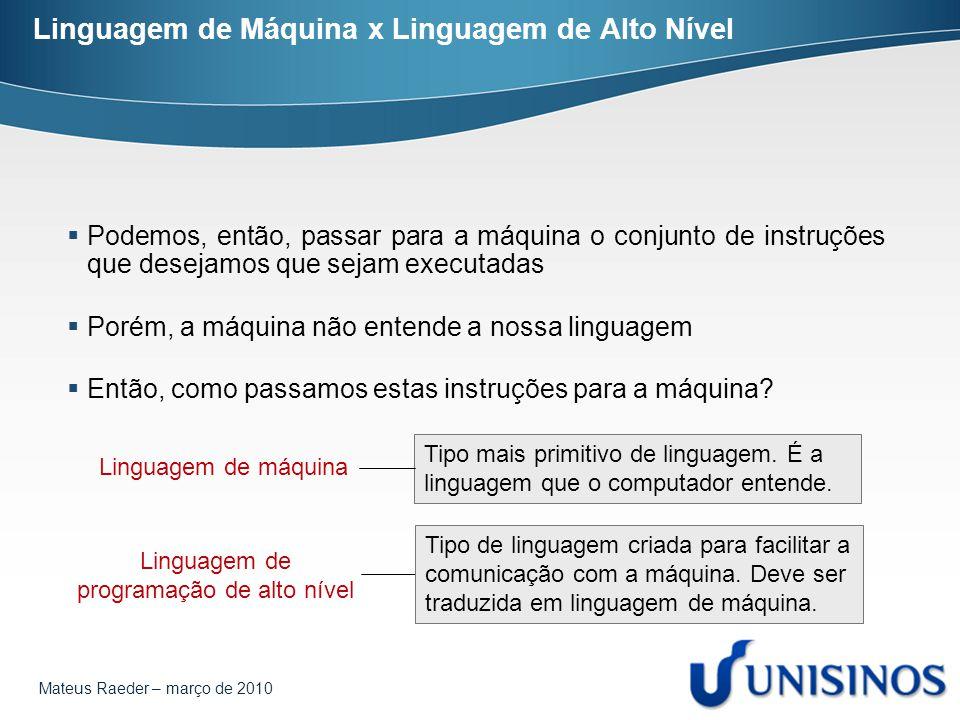Linguagem de Máquina x Linguagem de Alto Nível