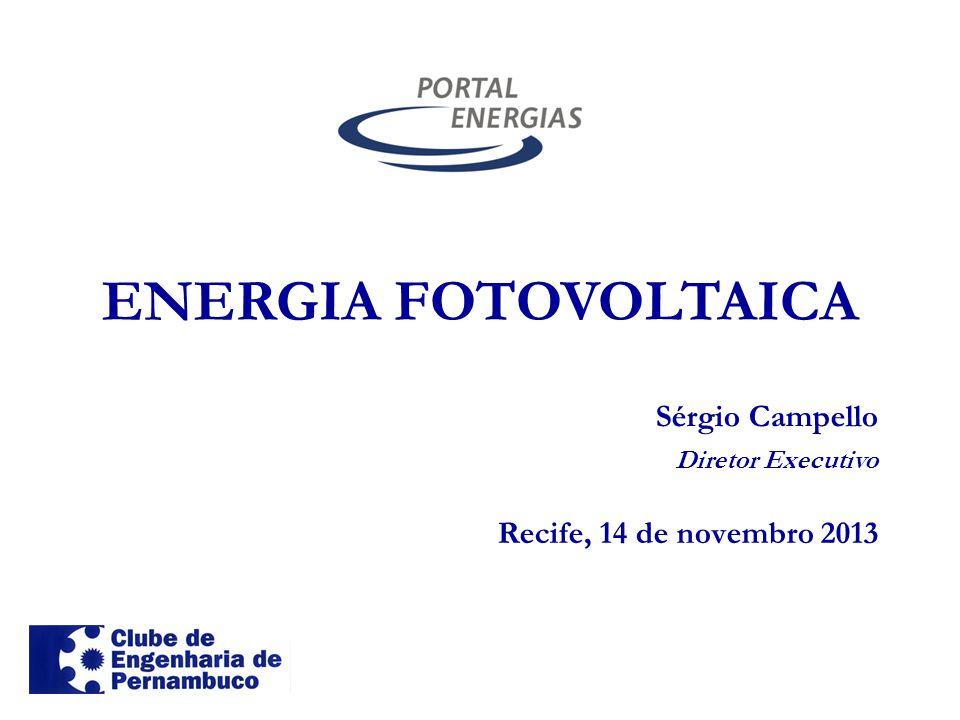 ENERGIA FOTOVOLTAICA Sérgio Campello Recife, 14 de novembro 2013
