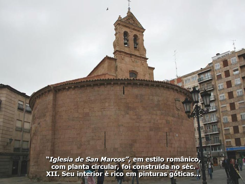 IMG_1482 - ESPANHA - SALAMANCA – IGREJA DE SÃO MARCOS-700