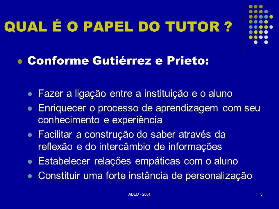 QUAL É O PAPEL DO TUTOR Conforme Gutiérrez e Prieto:
