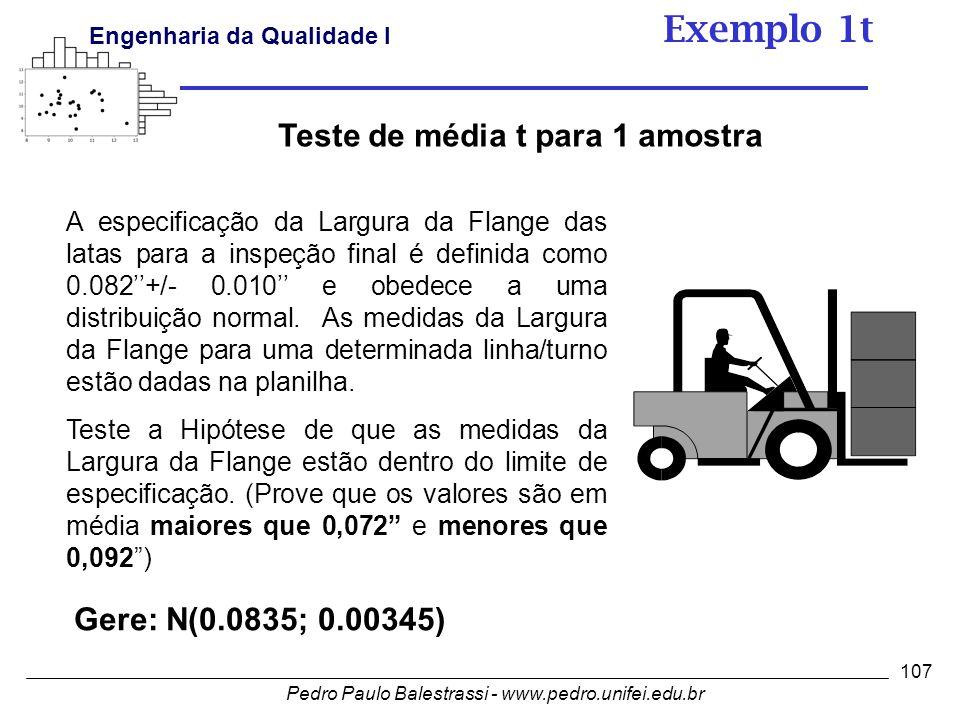 Exemplo 1t Teste de média t para 1 amostra Gere: N(0.0835; 0.00345)